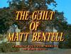The Guilt of Matt Bentell.png