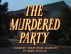 The Murdered Party.png