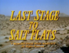 Last Stage to Salt Flats.png