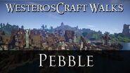 WesterosCraft Walks Episode 26 Pebble