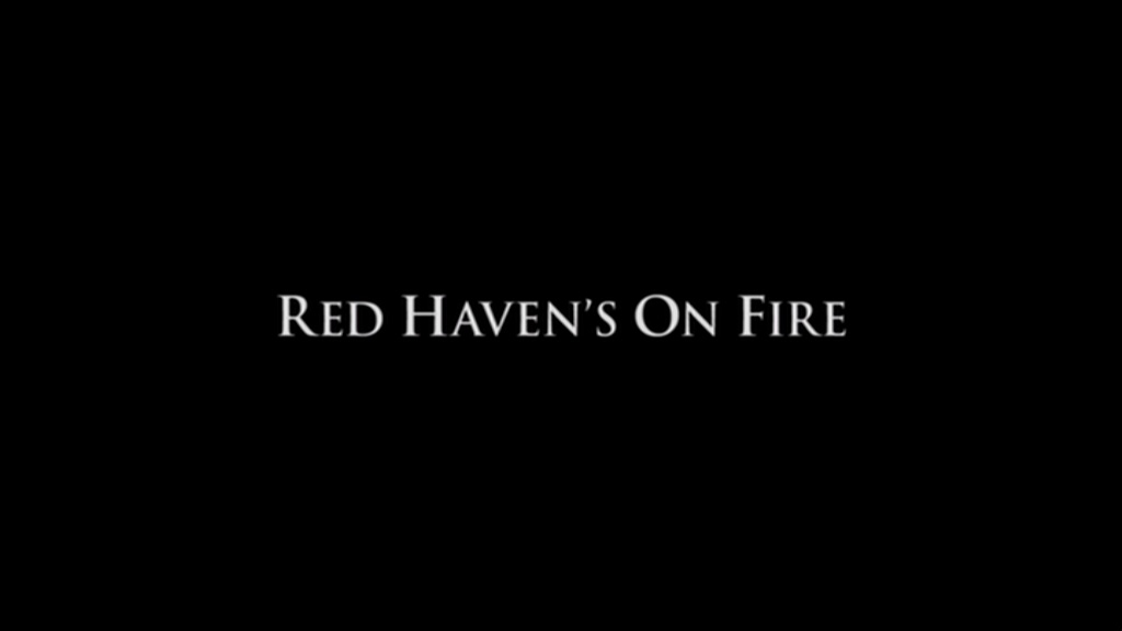 Red Haven's on Fire