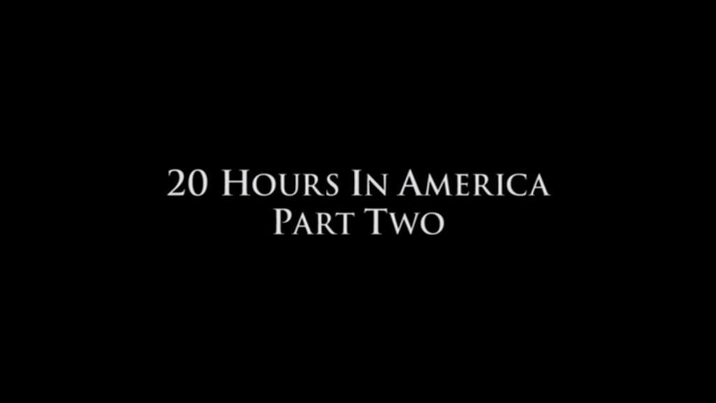 20 Hours in America (Part II)