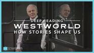 Westworld's Deep Reading How Stories Shape Us