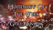 Homebrew Of The Week - Episode 198 - Gray Hussars