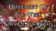Homebrew Of The Week - Episode 160 - Sons Of The Night-0