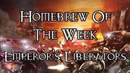 Homebrew Of The Week - Episode 155 - The Emperor's Liberators