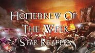 Homebrew Of The Week - Episode 12 - Star Reapers