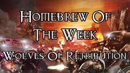 Homebrew Of The Week - Episode 161 - Wolves Of Retribution
