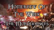 Homebrew Of The Week - Episode 156 - The Mordekaisers