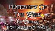 Homebrew Of The Week - Episode 179 - The 1st Hurian Expeditionary Force