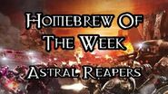 Homebrew Of The Week - Episode 220 - Astral Reapers
