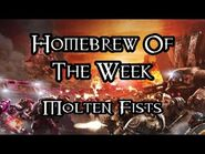 Homebrew Of The Week - Episode 234 - Molten Fists