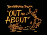 """Sledgehammer O'Possum: """"Out and About"""""""