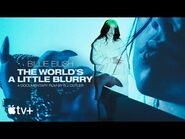 Billie Eilish- The World's A Little Blurry — Official Trailer -2 - Apple TV+