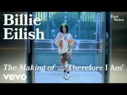 Billie Eilish - The Making of 'Therefore I Am' - Vevo Footnotes