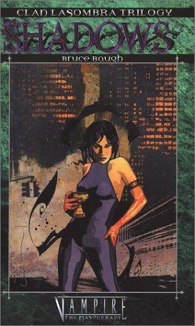Clan Novel Trilogy Lasombra 2: Shadows