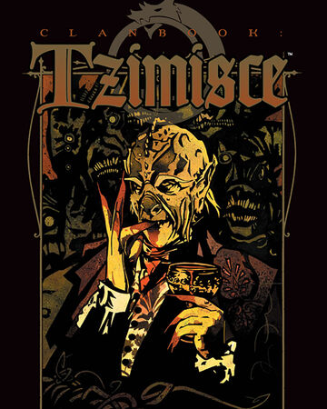 Clanbook Tzimisce Revised White Wolf Wiki Fandom The tzimisce are the most overtly monstrous and least pronounceable clan in vampire: clanbook tzimisce revised white wolf