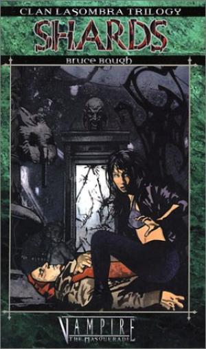 Clan Novel Trilogy Lasombra 1: Shards