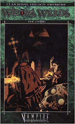Clan Novel Trilogy Tremere 2: Widow's Weeds