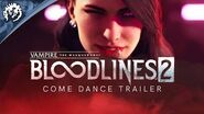 Vampire The Masquerade - Bloodlines 2 'Come Dance' Trailer