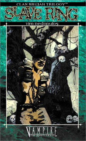 Clan Novel Trilogy Brujah 1: Slave Ring