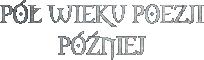 Pół Wieku Poezji Później (logo).png