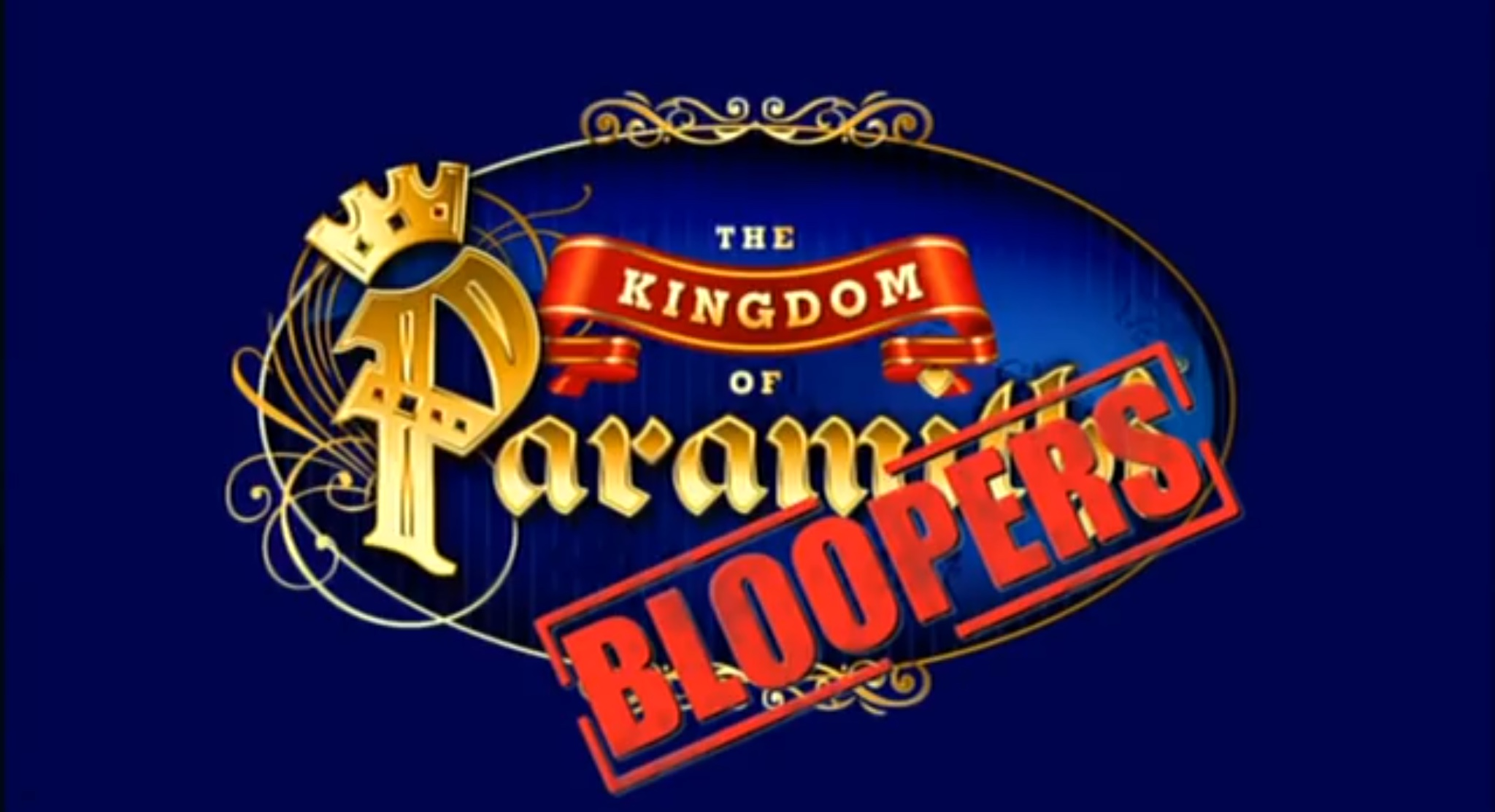 Bloopers (The Kingdom of Paramithi)