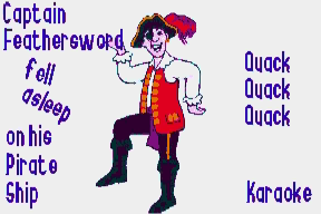 Captain Feathersword Fell Asleep on His Pirate Ship (Quack Quack) (Karaoke)