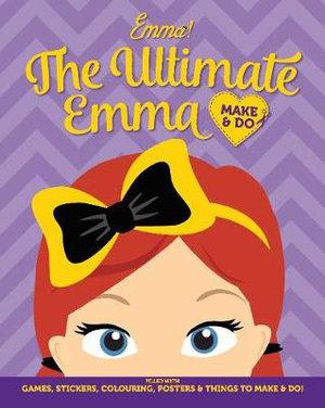 Emma! The Ultimate Emma Make & Do