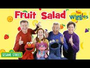 The Wiggles- Fruit Salad! - Sing-along with Sesame Street and The Wiggles! Kids Songs