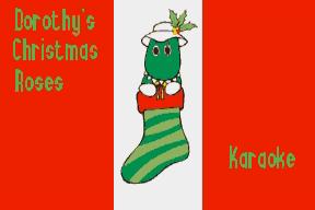 Dorothy's Christmas Roses (Karaoke)
