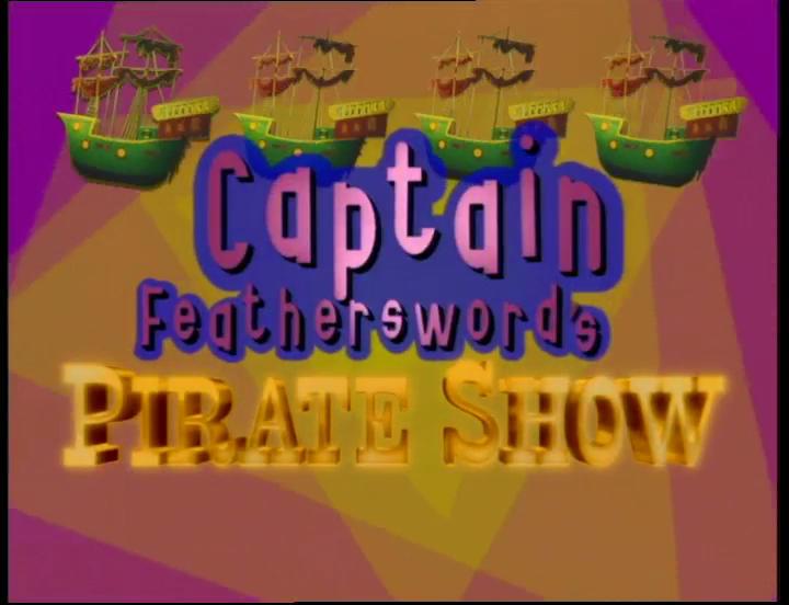 Captain Feathersword's Pirate Show (segment)