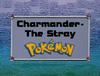 IL011- Charmander - The Stray Pokémon.png