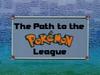 IL008- The Path to the Pokémon League.png