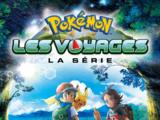 Pokémon : Les Voyages, la série