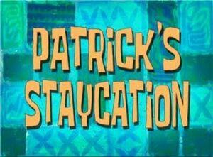 Patrick's Staycation.jpg