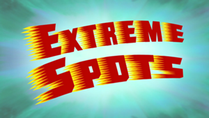 300px-S09E01A-Extreme-Spots-Titlecard.png