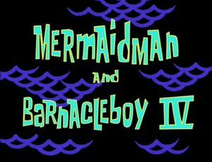 Mermaid Man and Barnacle Boy IV.jpg