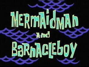 300px-Mermaid Man and Barnacle Boy.jpg