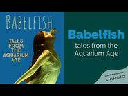 Babelfish, tales from the Aquarium Age