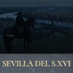 La Sevilla del Siglo XVI