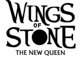 Wings of Stone: The New Queen