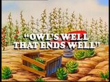 Owl's Well That Ends Well