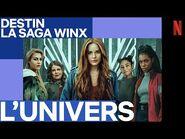 Dans l'univers de Destin - La Saga Winx - Netflix France