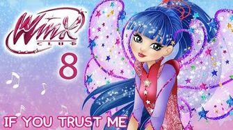 Winx_Club_-_Season_8_If_You_Trust_Me_FULL_SONG