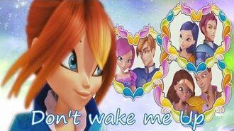 Winx_Club~_Don't_wake_me_Up_(Lyrics)