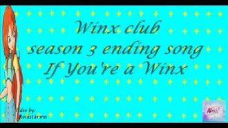 Winx_club_season_3_ending_song_If_you're_a_winx_lyrics