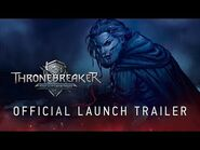 Thronebreaker- The Witcher Tales - Official Launch Trailer