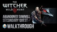 The Witcher 3 Wild Hunt Walkthrough Abandoned Sawmill Secondary Quest Guide Gameplay Let's Play