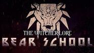 School of the Bear Witcher Schools - The Witcher 3 lore